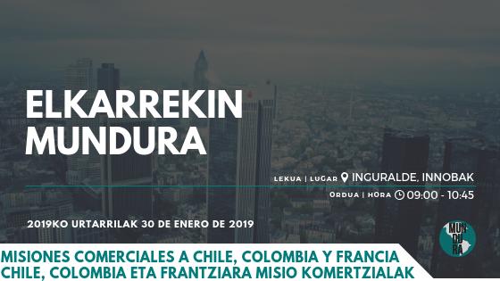 Elkarrekin Mundura: Misiones Comerciales a Chile, Colombia y Francia