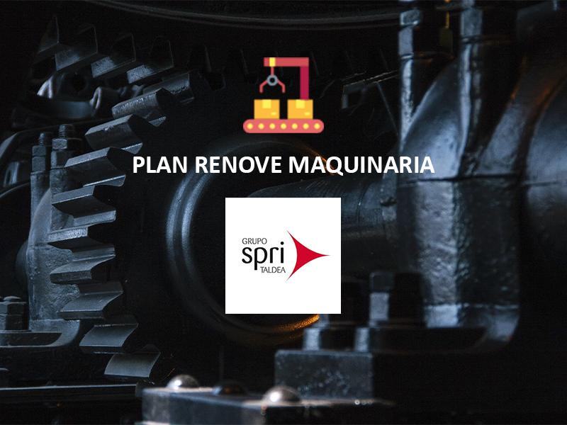 Plan RENOVE Maquinaria Industrial – SPRI
